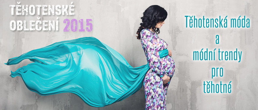Těhotenská móda 2015 kombinuje módní trendy, pohodlné střihy a praktičnost. I v těhotenství můžete vypadat jako módní ikona a nemusíte se přitom vzdávat svého pohodlí!