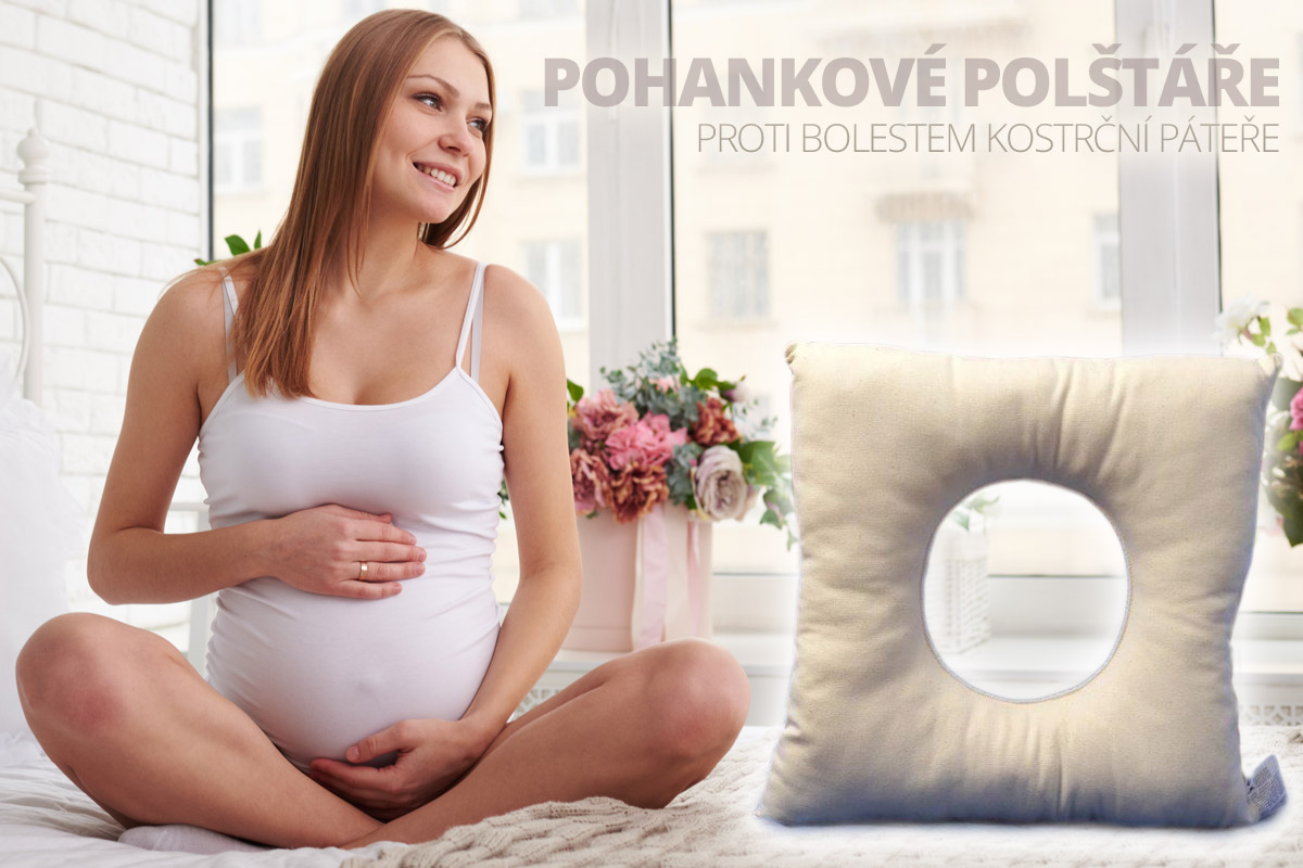 Pohankové polštáře jsou vhodné pro těhotné ženy trpící bolestí kostrční páteře, ale i pro ženy po porodu.