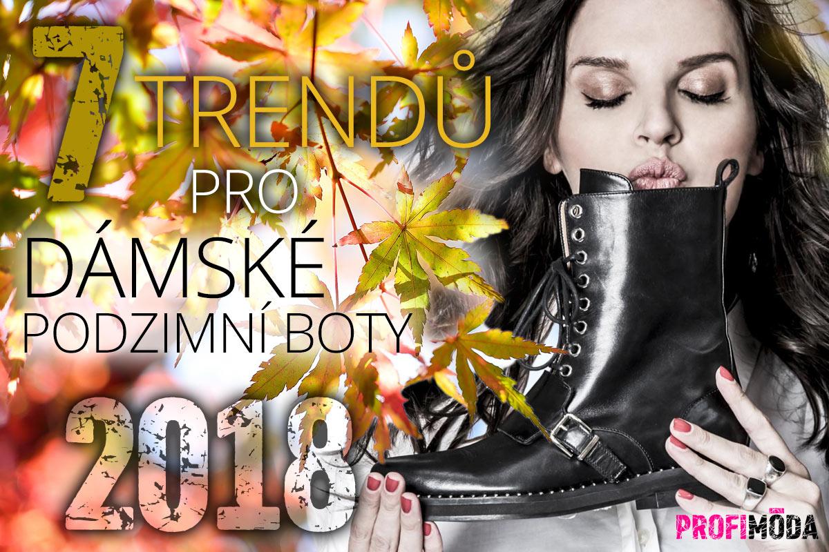 Nové módní trendy pro podzim a zimu 2018/2019 jsou tady. Podívejte se, na 7 trendů pro dámské podzimní boty.